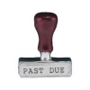 Past Due Hand Stamp