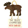 Handcrafted The Buck Stopped Here Moose Sign