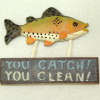 Hand Crafted Rustic Wood Fishing Sign - You Catch You Clean
